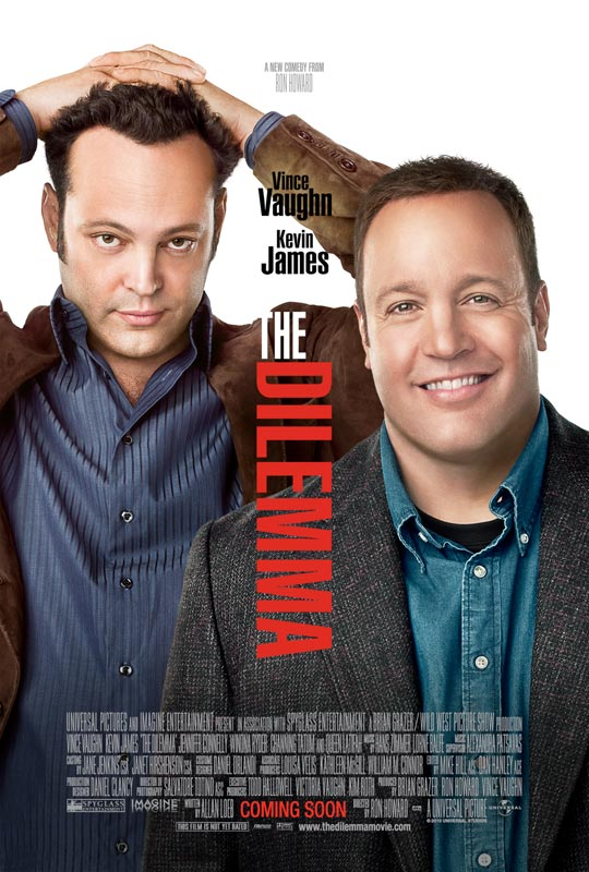 "New Poster for Ron Howard's ""The Dilemma"". The movie stars Vince Vaughn,"